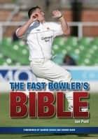 Fast Bowler's Bible ebook by Ian Pont