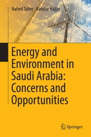 Energy and Environment in Saudi Arabia: Concerns & Opportunities ebook by Nahed Taher,Bandar Al-Hajjar
