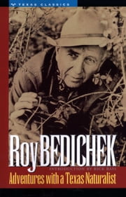 Adventures with a Texas Naturalist ebook by Roy  Bedichek,Rick  Bass,Ward  Lockwood