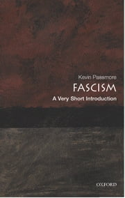 Fascism: A Very Short Introduction ebook by Kevin Passmore