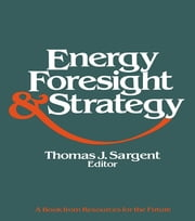 Energy, Foresight, and Strategy ebook by Thomas J. Sargent