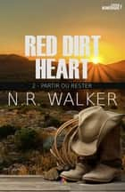 Partir ou rester - Red dirt heart, T2 ebook by N.R. Walker