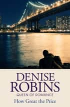 How Great the Price ebook by Denise Robins
