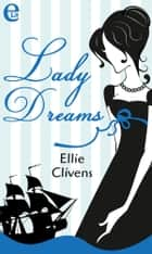 Lady Dreams (eLit) ebook by Ellie Clivens
