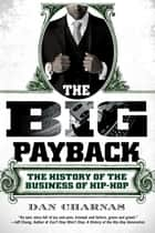 The Big Payback ebook by Dan Charnas