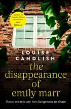 The Disappearance of Emily Marr - From the Sunday Times bestselling author of OUR HOUSE ebook by Louise Candlish