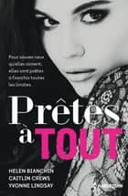 Prêtes à tout ebook by Helen Bianchin, Caitlin Crews, Yvonne Lindsay
