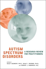 Autism Spectrum Disorders - A Research Review for Practitioners ebook by Sally Ozonoff,Sally J. Rogers,Robert L. Hendren