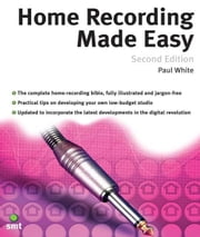 Home Recording Made Easy ebook by Paul White