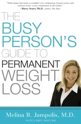 The Busy Person's Guide to Permanent Weight Loss ebook by Melina Jampolis
