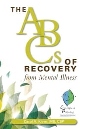 The ABCs of Recovery from Mental Illness ebook by Carol A. Kivler