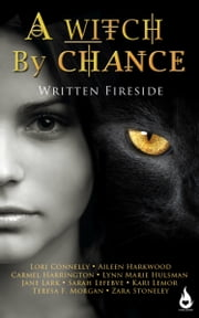 A Witch by Chance ebook by Lori Connelly, Aileen Harkwood, Carmel Harrington,...