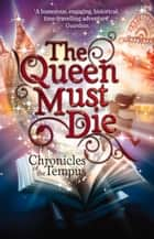 The Queen Must Die ebook by K. A. S. Quinn