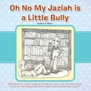 Oh No My Jaziah is a Little Bully ebook by Andrea F. Mann