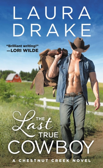 The Last True Cowboy 電子書 by Laura Drake