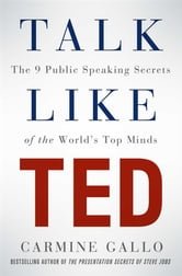 Talk Like TED - The 9 Public Speaking Secrets of the World's Top Minds ebook by Carmine Gallo