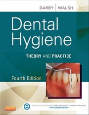 Dental Hygiene - E-Book - Theory and Practice eBook by Margaret Walsh, RDH, MS,...