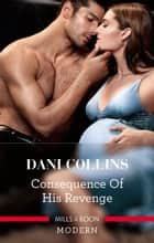 Consequence Of His Revenge 電子書籍 by Dani Collins