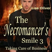 Necromancer's Smile, The: Taking Care of Business audiobook by Lisa Oliver