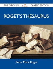 Roget's Thesaurus - The Original Classic Edition ebook by Roget Peter
