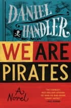 We Are Pirates ebook by Daniel Handler