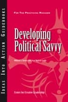 Developing Political Savvy ebook by William A. Gentry, Jean Brittain Leslie