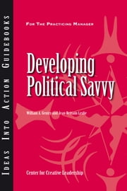 Developing Political Savvy ebook by William A. Gentry,Jean Brittain Leslie