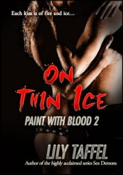 On Thin Ice - Paint With Blood, #2 ebook by Lily Taffel