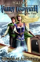 Follow the Faery Footpath - The Law of Eight, #2 ebook by Nicholas Andrews