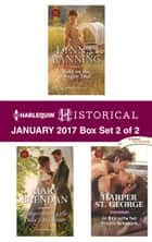 Harlequin Historical January 2017 - Box Set 2 of 2 - Baby on the Oregon Trail\Compromising the Duke's Daughter\In Bed with the Viking Warrior ebook by Lynna Banning, Mary Brendan, Harper St. George
