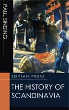 The History of Scandinavia ebook by Paul Sinding