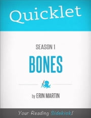 Quicklet on Bones: Season 1 ebook by Erin Martin