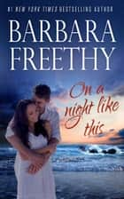 On A Night Like This ebook by Barbara Freethy