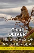 The Shores of Another Sea ebook by Chad Oliver