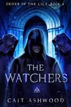 The Watchers ebook by Cait Ashwood