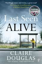 Last Seen Alive ebook by Claire Douglas