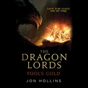 The Dragon Lords: Fool's Gold audiobook by Jon Hollins
