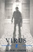 Virus Z: Sojourn - Episode 2 ebook by Robert Paine