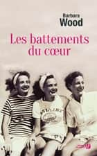 Les Battements du cœur ebook by Barbara WOOD, Françoise BONNET-HUET