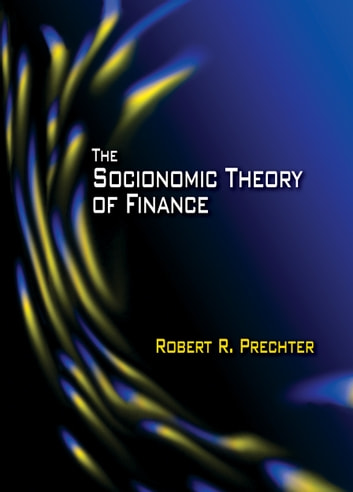 The socionomc theory of finance ebook by robert r prechter the socionomc theory of finance ebook by robert r prechter fandeluxe Image collections
