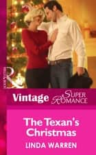 The Texan's Christmas (Mills & Boon Vintage Superromance) (The Hardin Boys, Book 3) eBook by Linda Warren