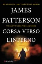 Ebook Corsa verso l'inferno di James Patterson,Annamaria Biavasco,Valentina Guani