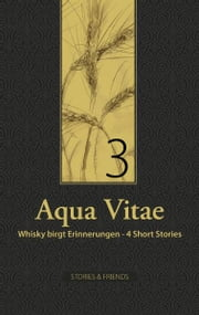 Aqua Vitae 3 - Whisky birgt Erinnerungen ebook by Kobo.Web.Store.Products.Fields.ContributorFieldViewModel