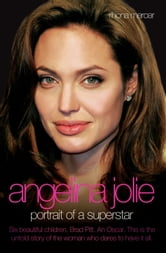 Angelina Jolie - Portrait of a Superstar ebook by Rhona Mercer