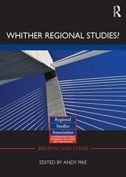 'Whither regional studies?' ebook by Andy Pike