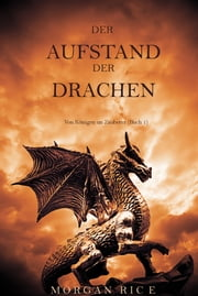 Der Aufstand Der Drachen eBook by Morgan Rice