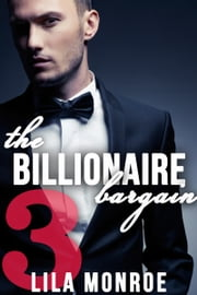 The Billionaire Bargain 3 ebook by Lila Monroe