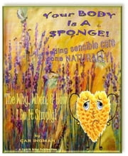 Your Body Is A Sponge! . . . Needing Sensible Care Done Naturally ebook by Car Ingman