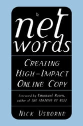 Net Words: Creating High-Impact Online Copy ebook by Usborne, Nick