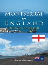 Montserrat in England - Dynamics of Culture ebook by Sharmen Greenaway
